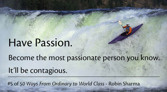 Have passion – Robin Sharma